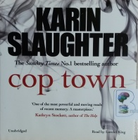 Cop Town written by Karen Slaughter performed by Lorelei King on CD (Unabridged)