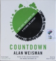 Countdown - Our Last, Best Hope for a Future on Earth? written by Alan Weisman performed by Adam Grupper on CD (Unabridged)