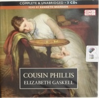 Cousin Phillis written by Elizabeth Gaskell performed by Kenneth Branagh on Audio CD (Unabridged)
