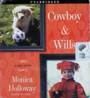 Cowboy and Wills written by Monica Holloway performed by Monica Holloway on CD (Unabridged)
