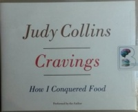Cravings written by Judy Collins performed by Judy Collins on CD (Unabridged)