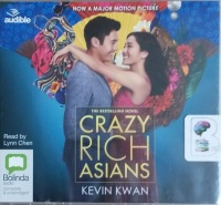 Crazy Rich Asians written by Kevin Kwan performed by Lynn Chen on CD (Unabridged)