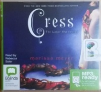 Cress written by Marissa Meyer performed by Rebecca Soler on MP3 CD (Unabridged)