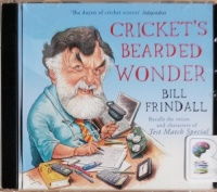 Cricket's Bearded Wonder written by Bill Frindall performed by Bill Frindall on CD (Abridged)