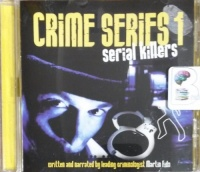 Crime Series 1 - Serial Killers written by Martin Fido performed by Martin Fido on CD (Abridged)