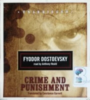 Crime and Punishment written by Fyodor Dostoevsky performed by Anthony Heald on CD (Unabridged)