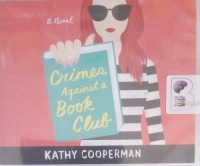 Crimes Against a Book Club written by Kathy Cooperman performed by Katherine Kellgren on Audio CD (Unabridged)