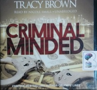 Criminal Minded written by Tracy Brown performed by Nicole Small on CD (Unabridged)