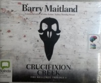 Crucifixion Creek - The Belltree Trilogy 1 written by Barry Maitland performed by Peter Hosking on CD (Unabridged)