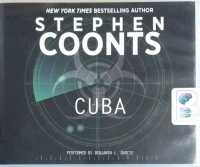 Cuba written by Stephen Coonts performed by Benjamin L. Darcie on CD (Unabridged)