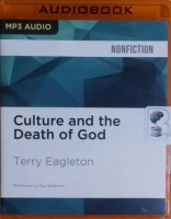 Culture and the Death of God written by Terry Eagleton performed by Paul Boehmer on MP3 CD (Unabridged)