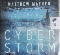 CyberStorm written by Matthew Mather performed by Tom Taylorson on CD (Unabridged)