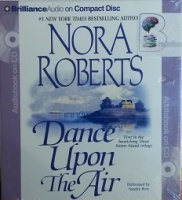 Dance Upon the Air written by Nora Roberts performed by Sandra Burr on CD (Unabridged)