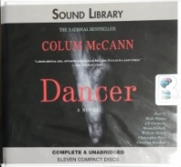 Dancer written by Colum McCann performed by Mark Honan, J.P. Guimont, Moira Driscoll and William Dufris on CD (Unabridged)