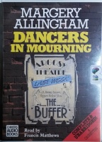 Dancers in Mourning written by Margery Allingham performed by Francis Mathews on Cassette (Unabridged)