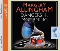 Dancers in Mourning written by Margery Allingham performed by Philip Franks on CD (Abridged)