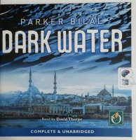 Dark Water - Makana Mystery Book 6 written by Jamal Mahjoub writing as Parker Bilal performed by David Thorpe on CD (Unabridged)