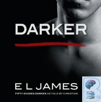 Darker - Fifty Shades Darker as Told by Christian written by E L James performed by Zachary Webber on CD (Unabridged)
