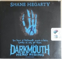 Darkmouth - Hero Rising written by Shane Hegarty performed by Kevin Hely on CD (Unabridged)