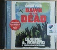 Dawn of the Dead written by George A. Romero and Susanna Sparrow performed by Christopher Ragland on MP3 CD (Unabridged)