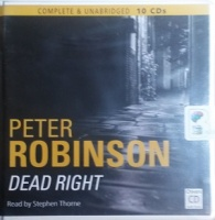 Dead Right written by Peter Robinson performed by Stephen Thorne on CD (Unabridged)