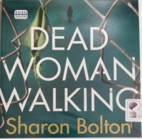 Dead Woman Walking written by Sharon Bolton performed by Julia Barrie on Audio CD (Unabridged)