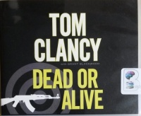 Dead or Alive written by Tom Clancy with Grant Blackwood performed by Lou Diamond Phillips on CD (Abridged)