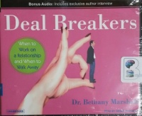 Deal Breakers - When to Work on a Relationship and When to Walk Away written by Dr. Bethany Marshall performed by Renee Raudman on CD (Unabridged)