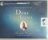 Dear Jesus - Seeking His Light in Your Life written by Sarah Young performed by Nan Gurley on Audio CD (Unabridged)