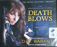 Death Blows - The Bloodhound Files written by D.D. Barant performed by Johanna Parker on CD (Unabridged)