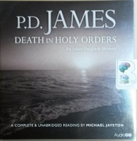 Death in Holy Orders written by P.D. James performed by Michael Jayston on CD (Unabridged)