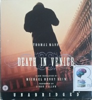 Death in Venice written by Thomas Mann (Michael Henry Heim (Trans.)) performed by Simon Callow on CD (Unabridged)