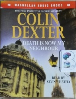 Death is Now My Neighbour written by Colin Dexter performed by Kevin Whately on Cassette (Abridged)