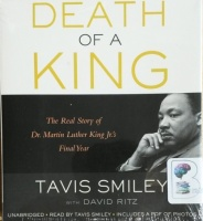 Death of a King - The Real Story of Dr. Martin Luther King Jr.'s Final Year written by Tavis Smiley with David Ritz performed by Tavis Smiley on CD (Unabridged)