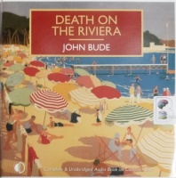 Death on the Riviera written by John Bude performed by Gordon Griffin on Audio CD (Unabridged)