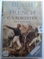 Death to the French written by C.S. Forester performed by Christian Rodska on Cassette (Unabridged)