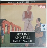 Decline and Fall written by Evelyn Waugh performed by Michael Maloney on CD (Unabridged)