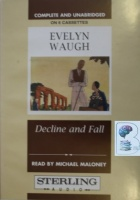 Decline and Fall written by Evelyn Waugh performed by Michael Maloney on Cassette (Unabridged)
