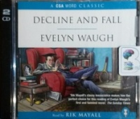 Decline and Fall written by Evelyn Waugh performed by Rik Mayall on CD (Abridged)