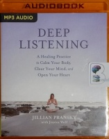 Deep Listening written by Jillian Pransky with Jessica Wolf performed by Jillian Pransky on MP3 CD (Unabridged)