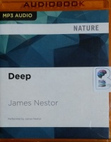 Deep written by James Nestor performed by James Nestor on MP3 CD (Unabridged)