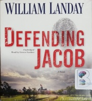 Defending Jacob written by William Landay performed by Grover Gardner on CD (Unabridged)