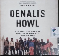 Denali's Howl - The Deadliest Climbing Disaster on America's Wildest Peak written by Andy Hall performed by Jim Manchester on CD (Unabridged)