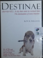 Destinae written by Roy H. Williams performed by Roy H. Williams on CD (Abridged)