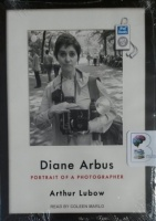 Diane Arbus written by Arthur Lubow performed by Coleen Marlo on MP3 CD (Unabridged)