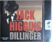 Dillinger written by Jack Higgins performed by Dick Hill on CD (Unabridged)