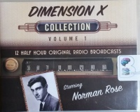 Dimension X - Volume 1 written by Various Great Sci-Fi Authors performed by Norman Rose and Full Cast on CD (Unabridged)