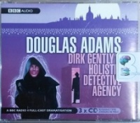 Dirk Gently's Holistic Detective Agency - BBC Dramatisation written by Douglas Adams performed by BBC Full Cast Dramatisation, Billy Boyd, Andrew Sachs and Jim Carter on CD (Abridged)