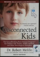 Disconnected Kids written by Dr. Robert Melillo performed by Tom Perkins on MP3 CD (Unabridged)