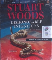 Dishonorable Intentions written by Stuart Woods performed by Tony Roberts and  on Audio CD (Unabridged)